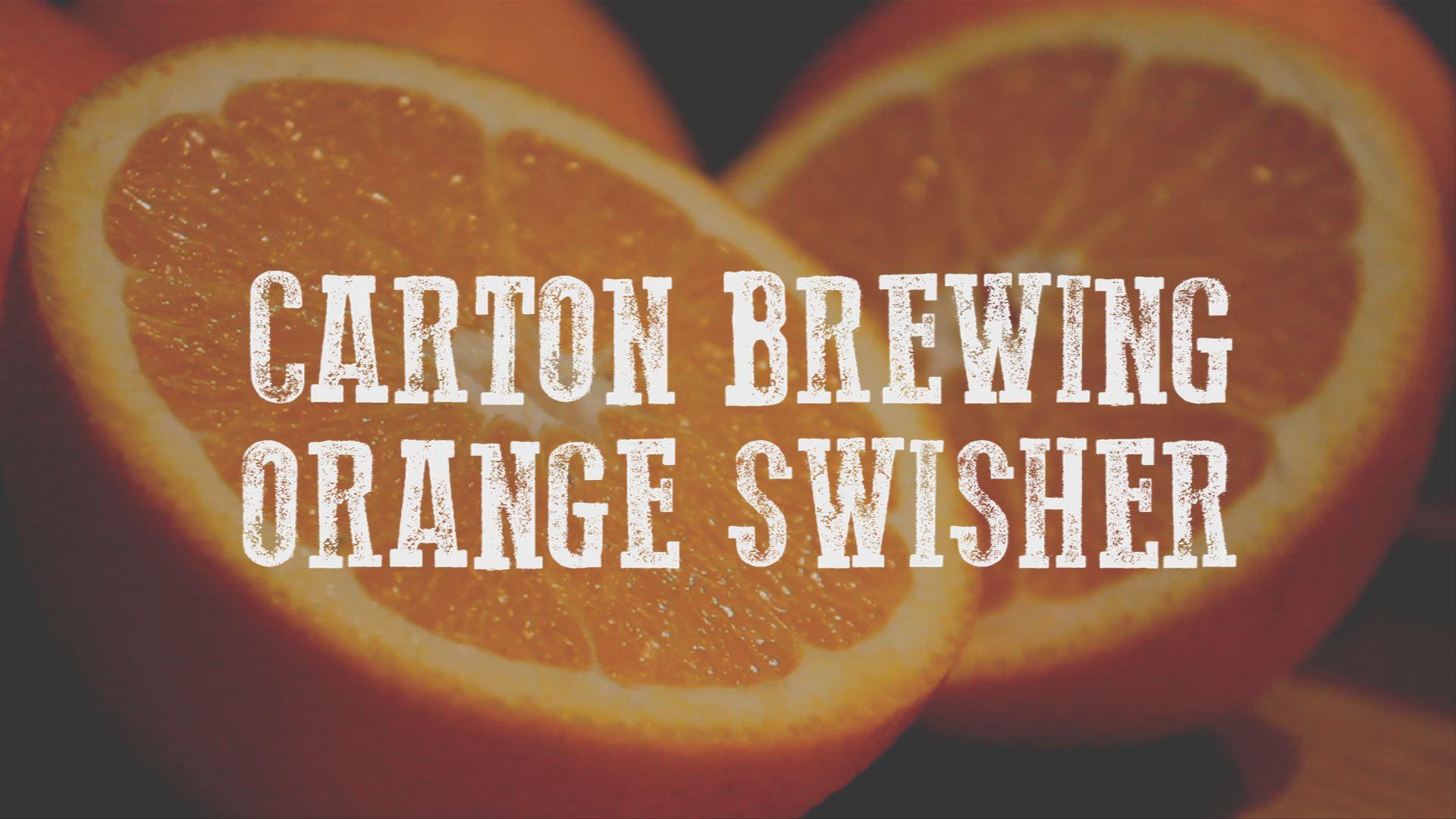 CARTON BREWING COMPANY ORANGE SWISHER BLOG