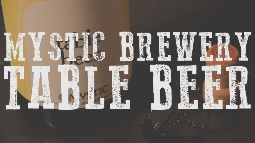 MYSTIC BREWERY TABLE BEER BLOG