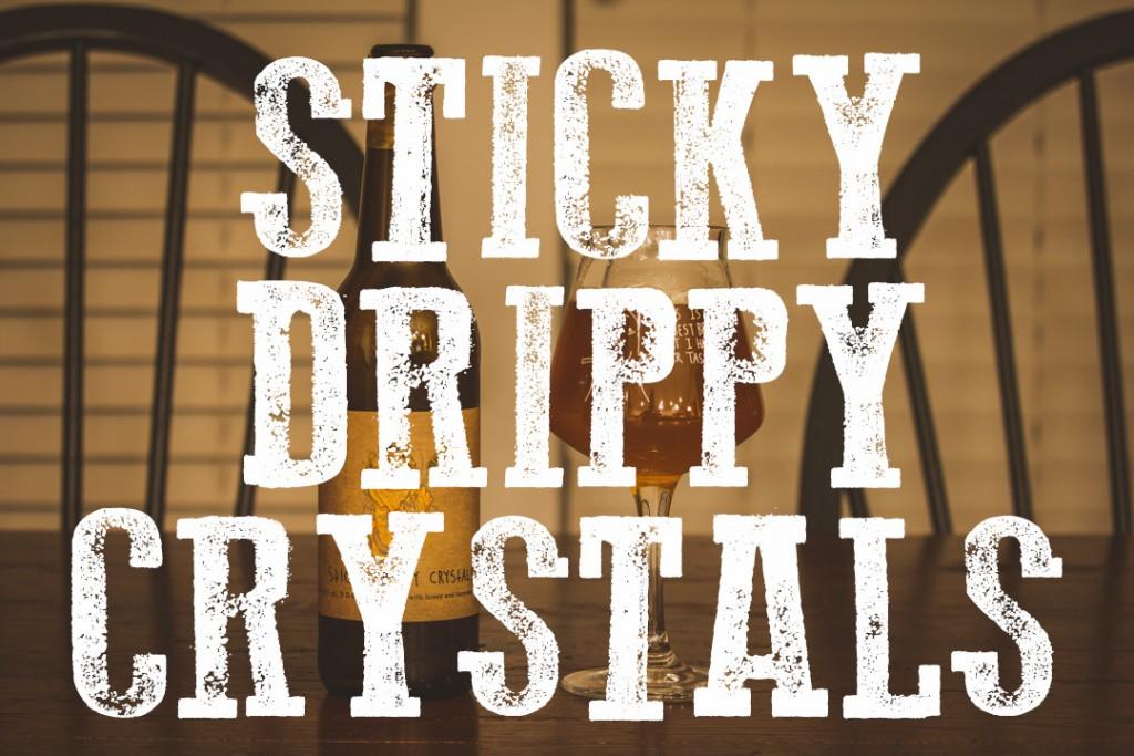 STICKY DRIPPY CRYSTALS BLOG