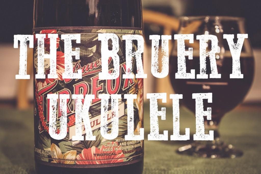 THE BRUERY UKULELE BLOG