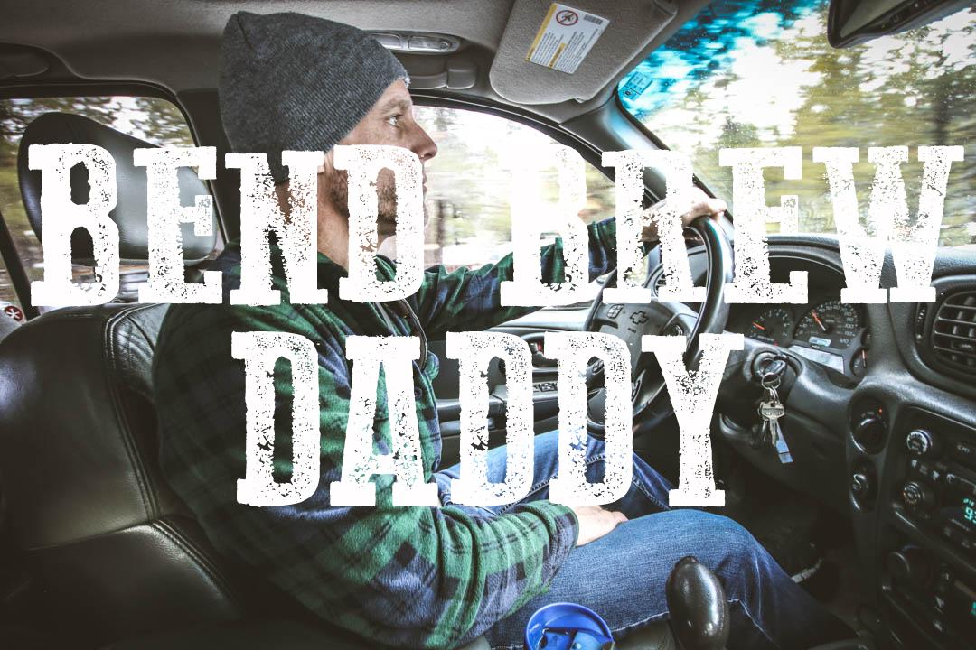 BEND BREW DADDY BLOG